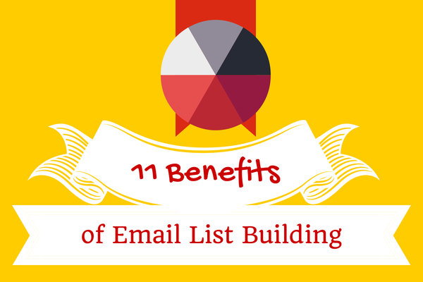 11 Benefits Your Email List Building will Give you as a Blogger