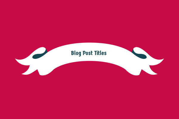 The Psychology of Great Blog Post Titles in Content Marketing