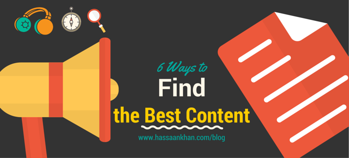6 Ways to Find the Best Content on the Internet