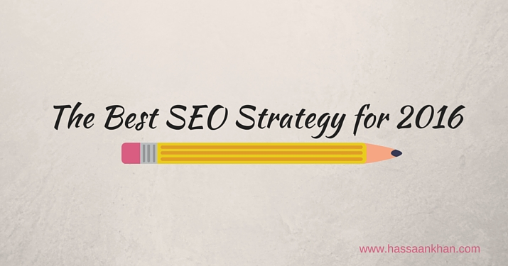 Best SEO Strategy to Follow in 2016