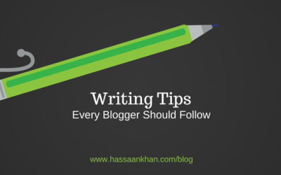 6 Writing Tips Every Blogger Should Follow