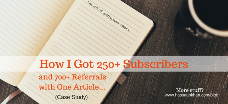 How I Got 250+ Subscribers and 700+ Referrals with One Article