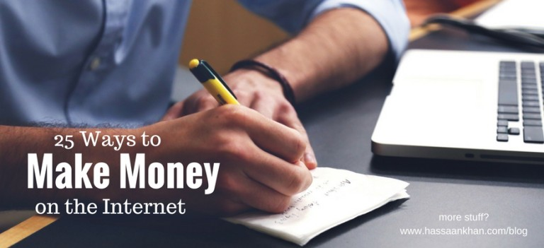 25 Ways to Make Money on the Internet