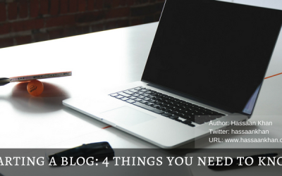 Starting a Blog: 4 Things You Need to Know