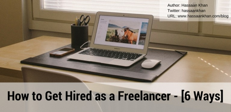 How to Get Hired as a Freelancer – [6 Ways]