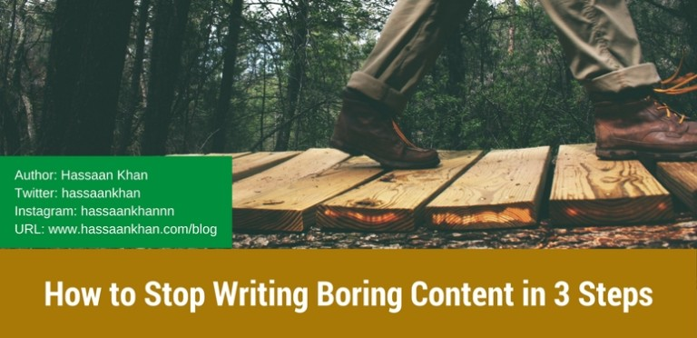How to Stop Writing Boring Content in 3 Steps