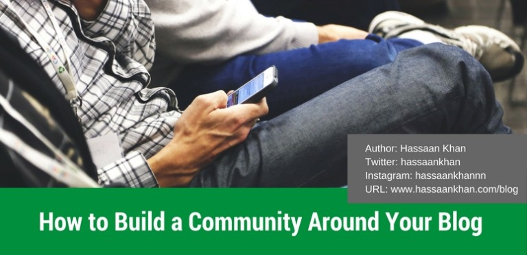 How to Build a Community Around Your Blog – [4 Ways]