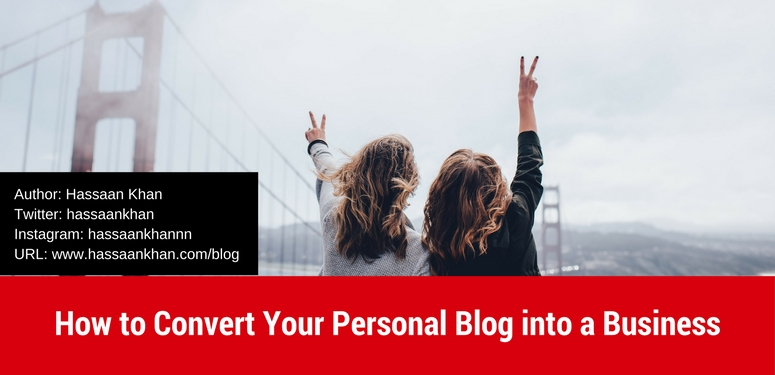 Convert Your Personal Blog into a Business