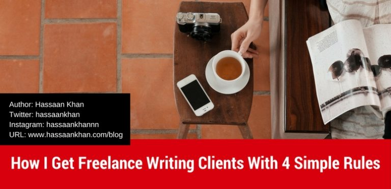 How I Get Freelance Writing Clients With 4 Simple Rules