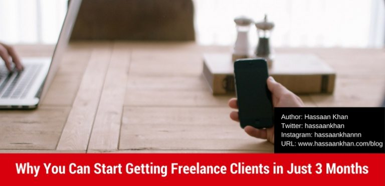 Why You Can Start Getting Freelance Clients in Just 3 Months