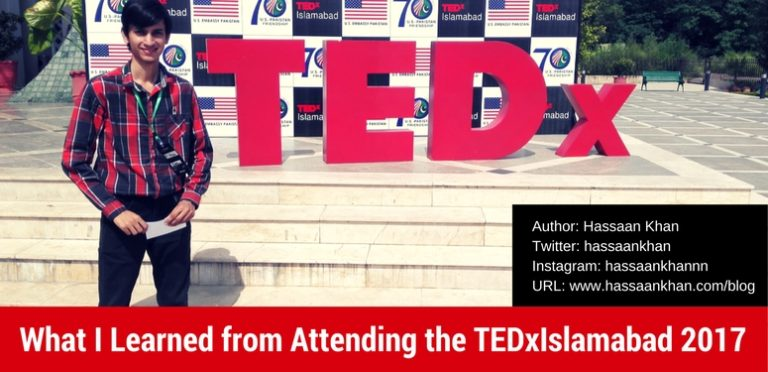 What I Learned from Attending the TEDxIslamabad 2017