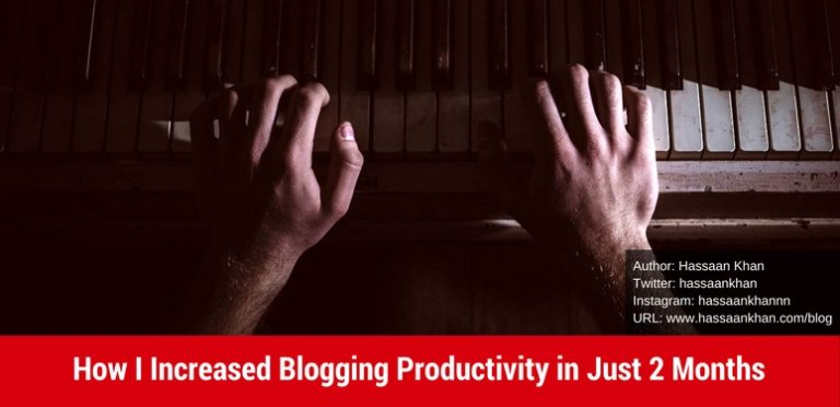 How I Increased Blogging Productivity in Just 2 Months