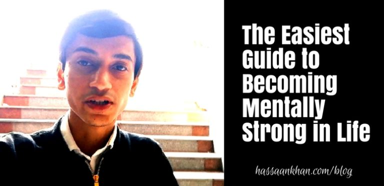 The Easiest Guide to Becoming Mentally Strong in Life