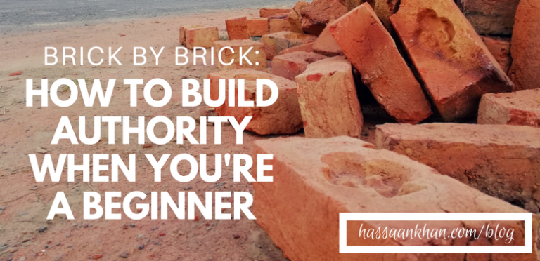 Brick by Brick: How to Build Authority When You're a Beginner