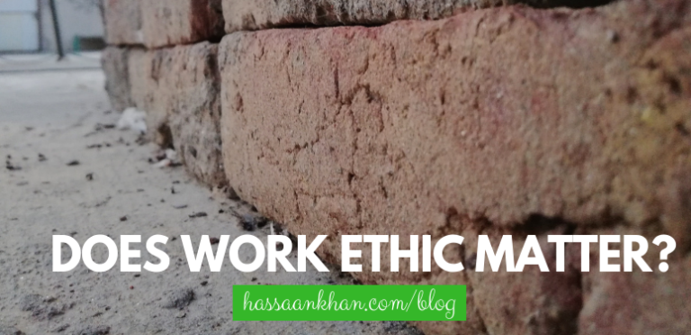 Does Work Ethic Matter? Here's What I Think About It