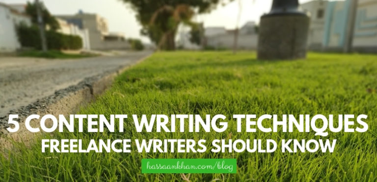 5 Content Writing Techniques Freelance Writers Should Know