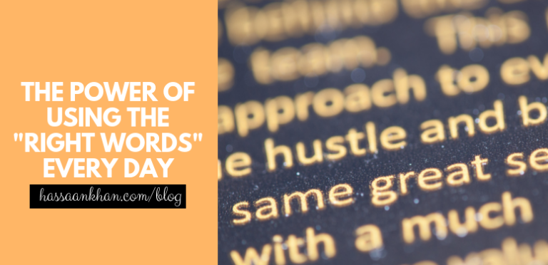 """The Power of Using the """"Right Words"""" Every Day"""