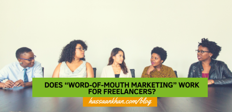 "Does ""Word-of-Mouth Marketing"" Work for Freelancers?"