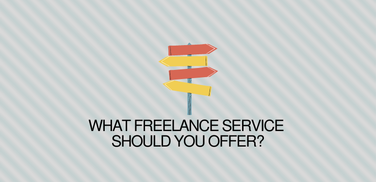 what service you should offer as a freelancer