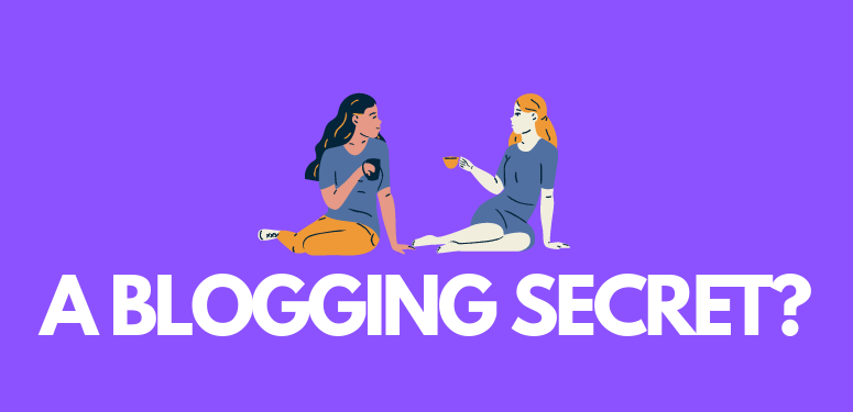 a blogging secret that could make your blog successful